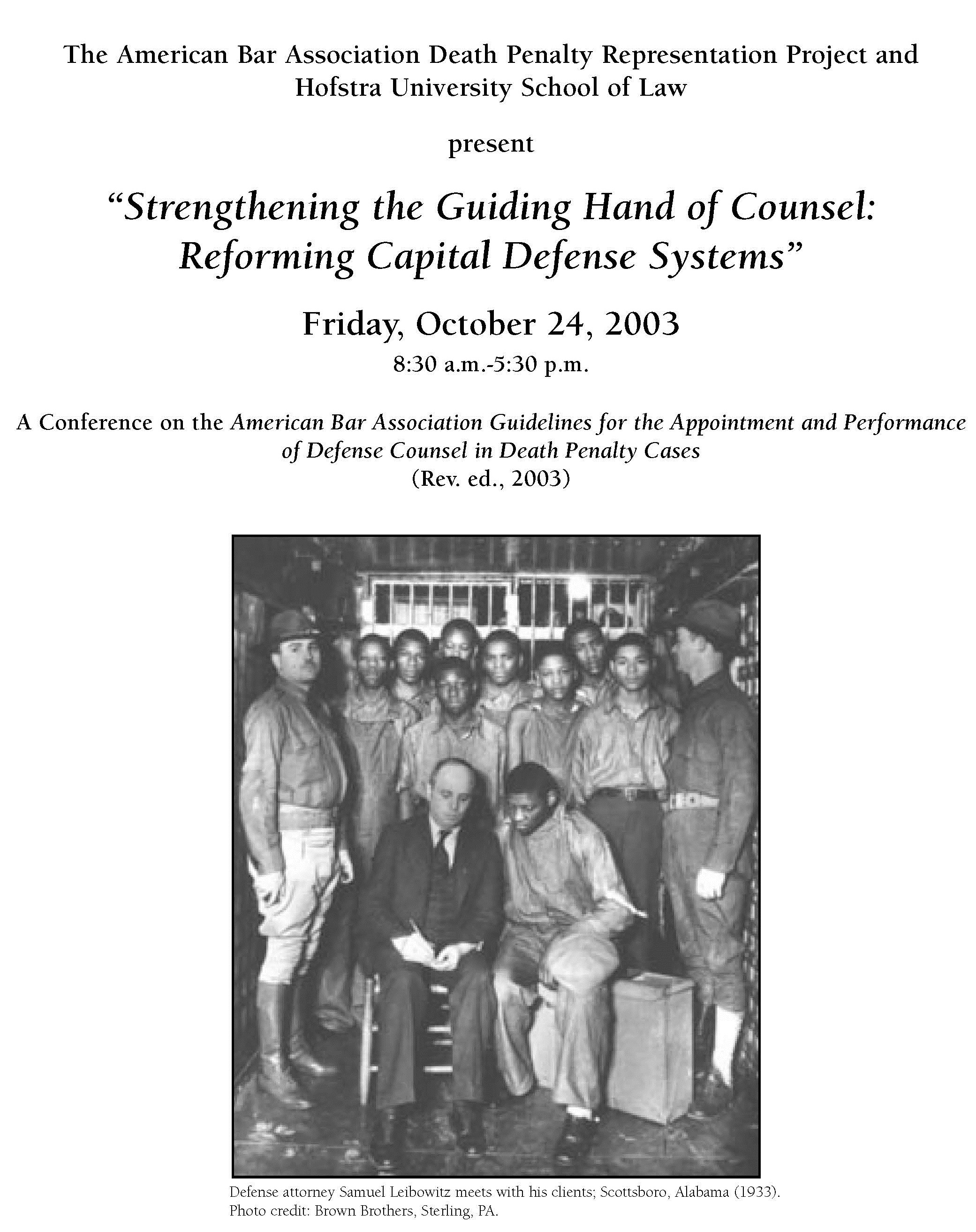 """Strengthening the Guiding Hand of Counsel: Reforming Capital Defense Systems"" : A Conference on the American Bar Association Guidelines for the Appointment and Performance of Defense Counsel in Death Penalty Cases (2003)"