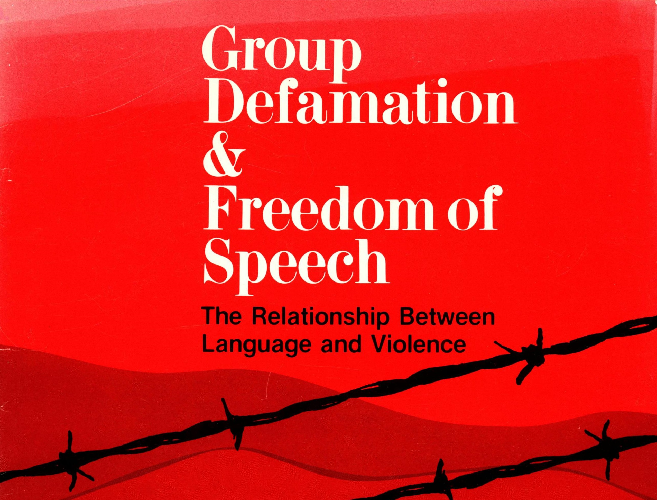 Group Defamation & Freedom of Speech: The Relationship Between Language and Violence (1988)